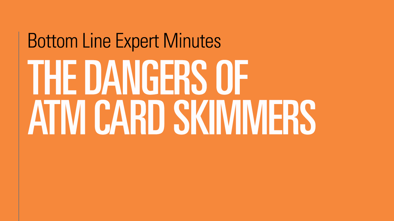 The Dangers of ATM Card Skimmers | Bottom Line Inc