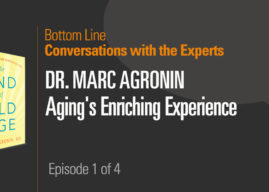 Conversations with the Experts Dr. Marc Agronin: Aging's Enriching Experience