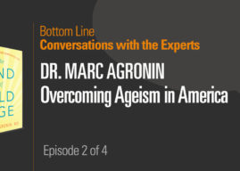 Conversations with the Experts – Dr. Marc Agronin: Overcoming Ageism in America – It Starts with the Individual