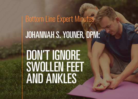 Don't Ignore Swollen Feet and Ankles