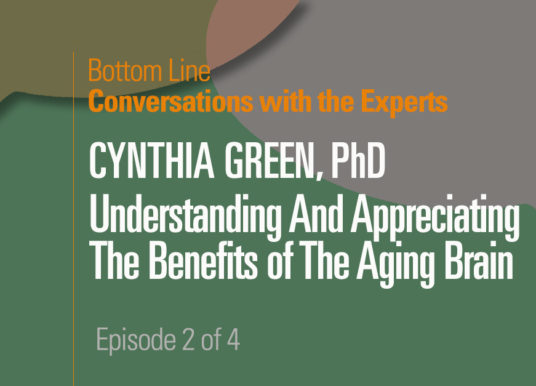 Understanding and Appreciating the Benefits of the Aging Brain (We may forget things but actually can do many other things better)