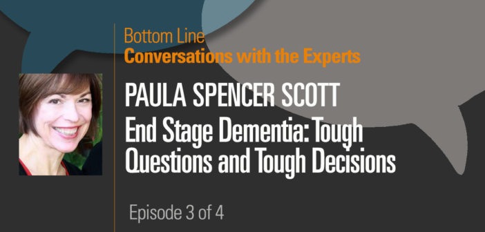 End Stage Dementia: Tough Questions and tough decisions