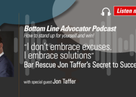 """I don't embrace excuses. I embrace solutions""—Bar Rescue Jon Taffer's Secret to Success"