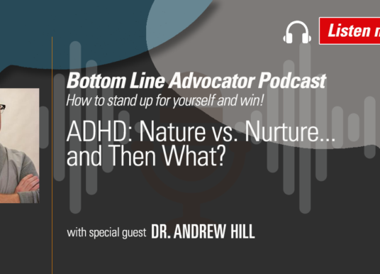 ADHD: Nature vs. Nurture…and Then What?
