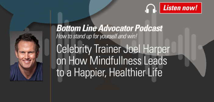Celebrity Trainer Joel Harper on How  Mindfulness Leads to a Happier, Healthier Life