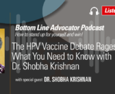 The HPV Vaccine Debate Rages On—What You Need to Know with Dr. Shobha Krishnan