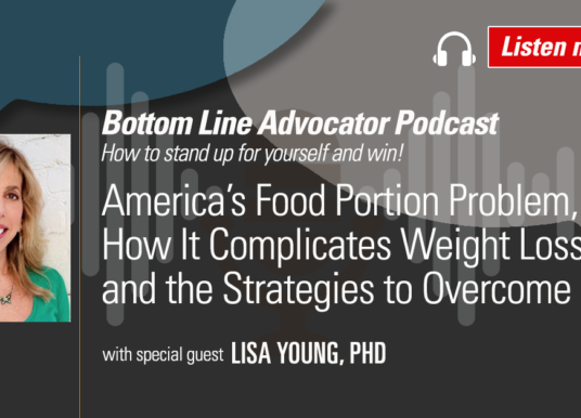 America's Food-Portion Problem, How It Complicates Weight Loss and the Strategies to Overcome It – with Dr. Lisa Young