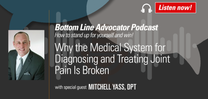 Why the Medical System for Diagnosing and Treating Joint Pain Is Broken – with Dr. Mitchell Yass